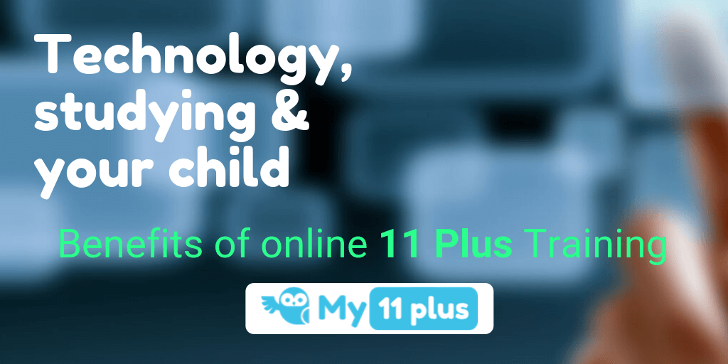 Technology, Studying And Your Child – Benefits Of Online 11 Plus Training