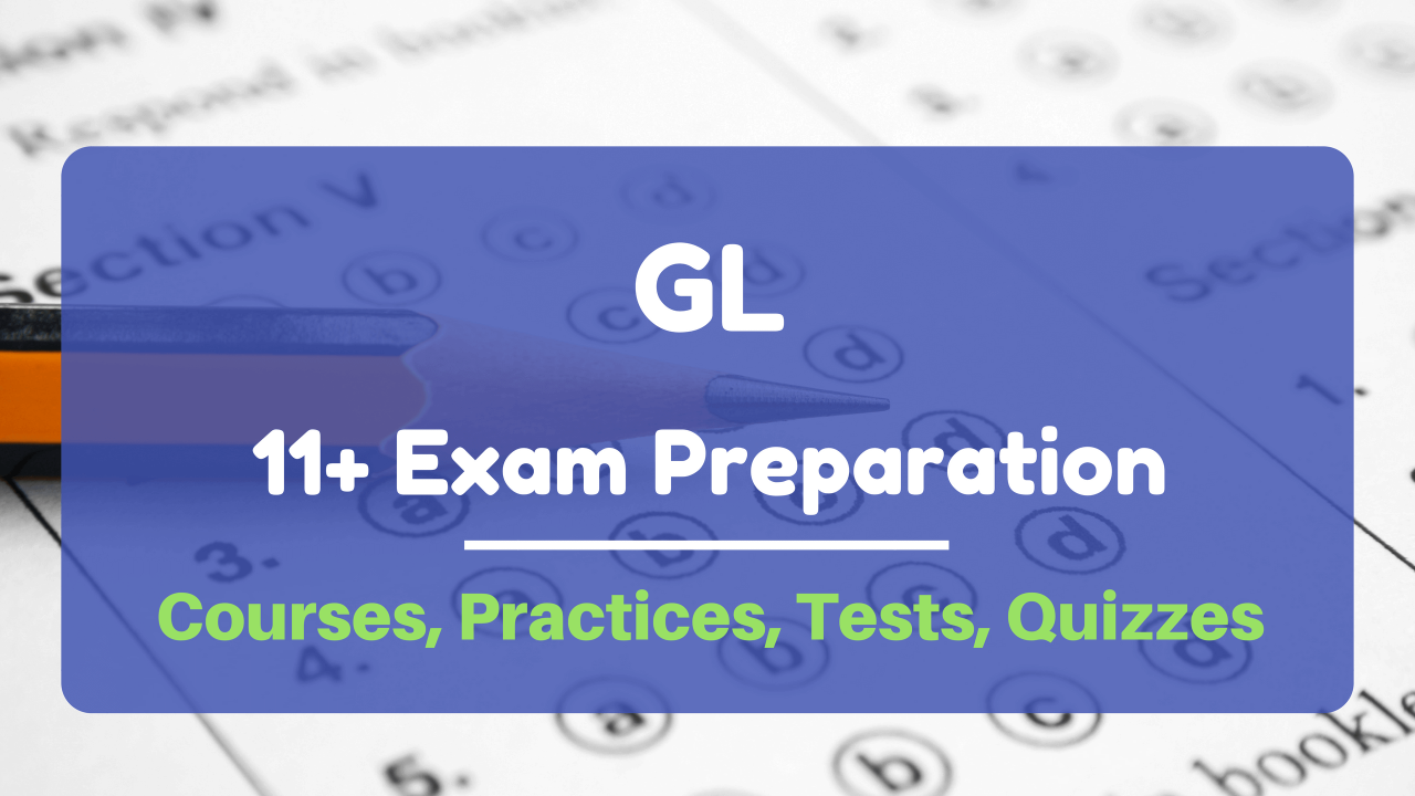 GL 11 plus entrance exam preparation