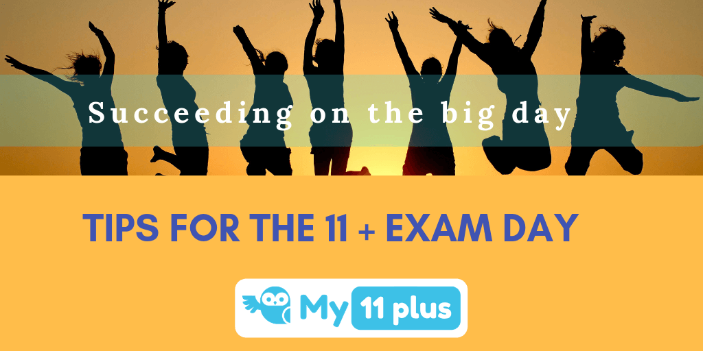 Succeeding On The Big Day – Tips For The 11 Plus Exam Day