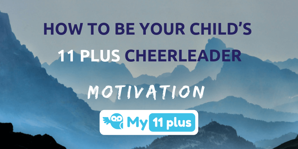 How To Be Your Child's 11 Plus Cheerleader