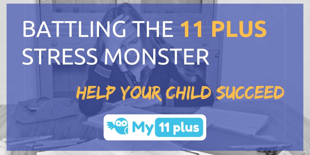 Battling The 11 Plus Stress Monster
