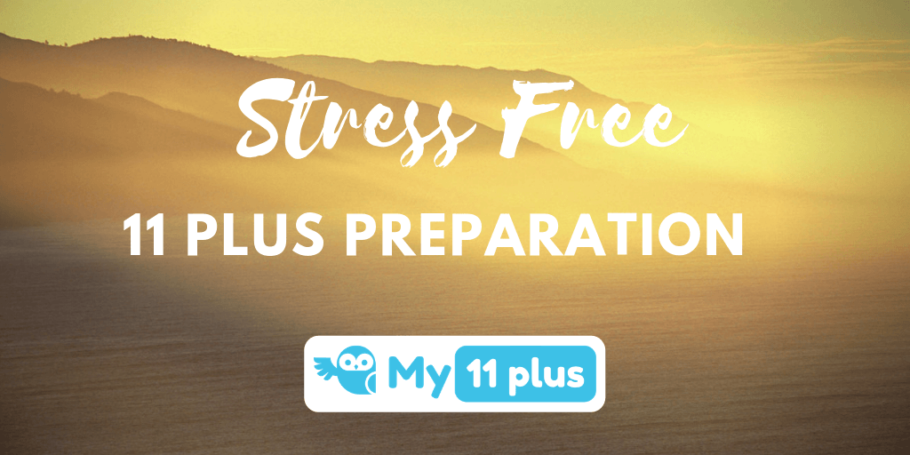 Stress-free 11 Plus Preparation For Parents
