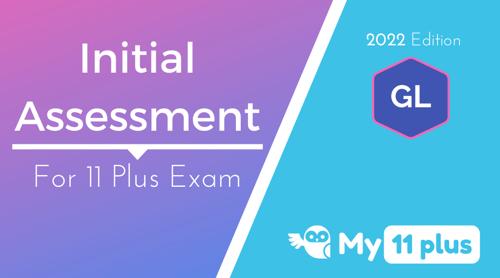 11 Plus For GL Test – Initial Assessment – 2022 Edition