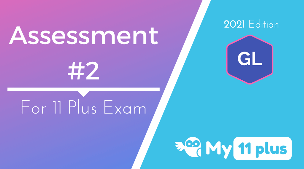 11 Plus For GL Test – Assessment # 2 – 2021 Edition