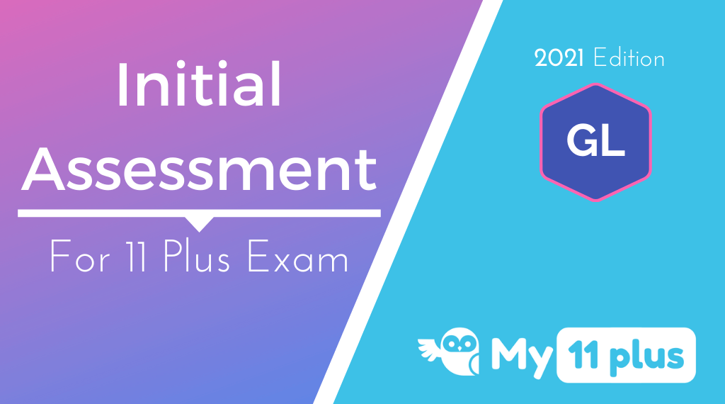 11 Plus For GL Test – Initial Assessment – 2021 Edition
